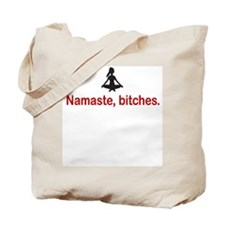 Namaste, bitches. Tote Bag