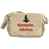 Namaste, bitches. Messenger Bag