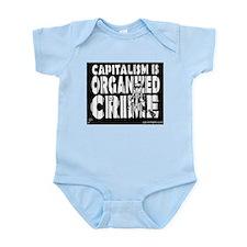 Capitalism Is Organized Crime Infant Bodysuit