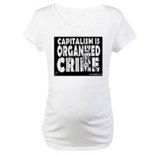 Capitalism Is Organized Crime Shirt