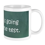 Yes, this is going to be on the test Coffee Mug