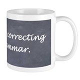Im silently correcting your grammar. Small Mug