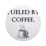 Fueled by coffee. Ornament (Round)