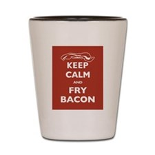 Keep Calm and Fry Bacon Shot Glass
