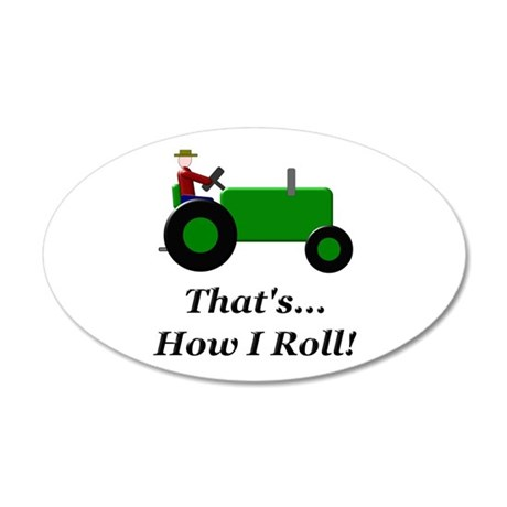 Green Tractor How I Roll 35x21 Oval Wall Decal