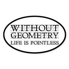 Without Geometry Life Is Pointless Decal