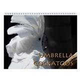 Umbrella Cockatoo Wall Calendar
