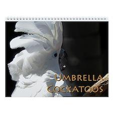 Umbrella Cockatoo Wall Calendar