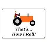 Orange Tractor How I Roll Banner