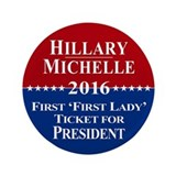 "Hillary Clinton / Michelle Obama 2016 3.5"" Button"