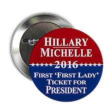 """Hillary Clinton / Michelle Obama 2016 2.25"""" Button"""