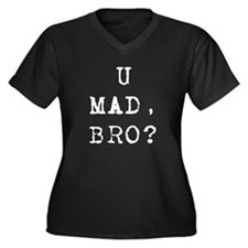 U Mad, BRO? Women's Plus Size V-Neck Dark T-Shirt
