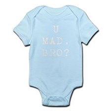 U Mad, BRO? Infant Bodysuit