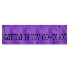 Karma is my Co-pilot Bumper Bumper Sticker