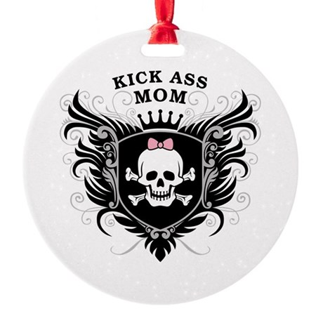 Kick Ass Mom Round Ornament