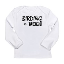 Birding is Fun - black text Long Sleeve Infant T-S