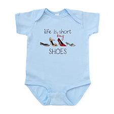Life Is Short Infant Bodysuit