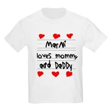 Marni Loves Mommy and Daddy T-Shirt