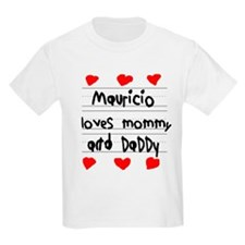 Mauricio Loves Mommy and Daddy T-Shirt