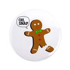 """Oh, Snap! Funny Gingerbread Christmas Gift 3.5"""" Bu"""