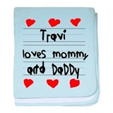 Travi Loves Mommy and Daddy baby blanket