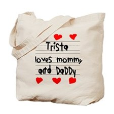 Trista Loves Mommy and Daddy Tote Bag