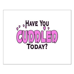 Have You Cuddled Posters