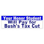 Your Honor Student's Bill Bumper Sticker