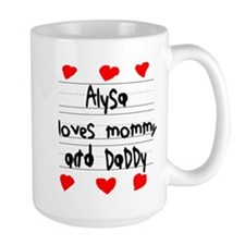 Alysa Loves Mommy and Daddy Mug