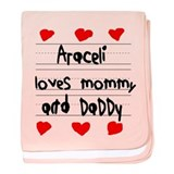 Araceli Loves Mommy and Daddy baby blanket