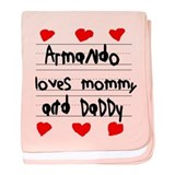 Armando Loves Mommy and Daddy baby blanket