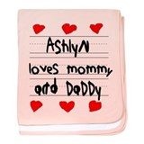 Ashlyn Loves Mommy and Daddy baby blanket