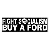 Fight Socialism: Buy a FORD! Car Sticker