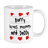 Buffy Loves Mommy and Daddy Mug