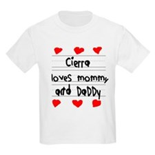 Cierra Loves Mommy and Daddy T-Shirt