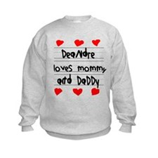 Deandre Loves Mommy and Daddy Sweatshirt