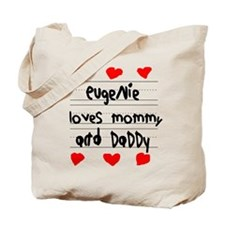 Eugenie Loves Mommy and Daddy Tote Bag