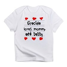 Graciela Loves Mommy and Daddy Infant T-Shirt