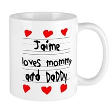 Jaime Loves Mommy and Daddy Mug