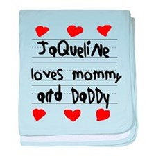 Jaqueline Loves Mommy and Daddy baby blanket