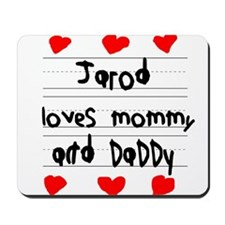 Jarod Loves Mommy and Daddy Mousepad