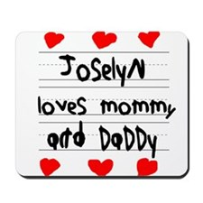 Joselyn Loves Mommy and Daddy Mousepad
