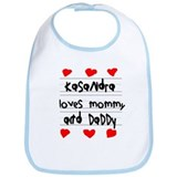Kasandra Loves Mommy and Daddy Bib