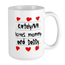 Katelynn Loves Mommy and Daddy Mug