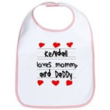 Kendall Loves Mommy and Daddy Bib