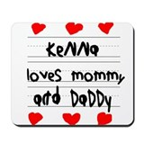 Kenna Loves Mommy and Daddy Mousepad