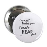 "I'm not ignoring you 2.25"" Button"