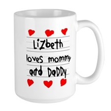 Lizbeth Loves Mommy and Daddy Mug