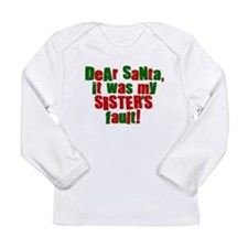 Dear Santa | Sisters Fault Long Sleeve Infant T-Sh