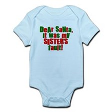 Dear Santa   Sisters Fault Infant Bodysuit